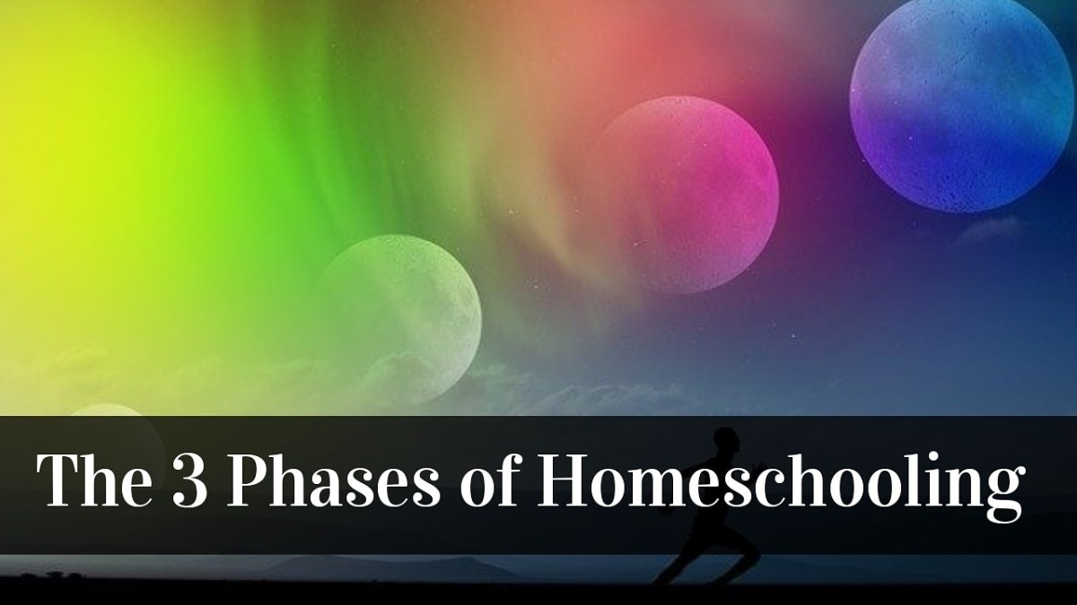 The 3 Phases ofHomeschooling