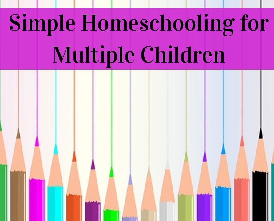 Simple Homeschooling for MultipleChildren